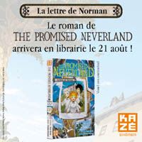 http://anime.kaze.fr/index.php/categories-k2/item/940-le-roman-de-the-promised-neverland-la-lettre-de-norman-en-librairie-le-21-aout-2019#.XEdU02l7mvF