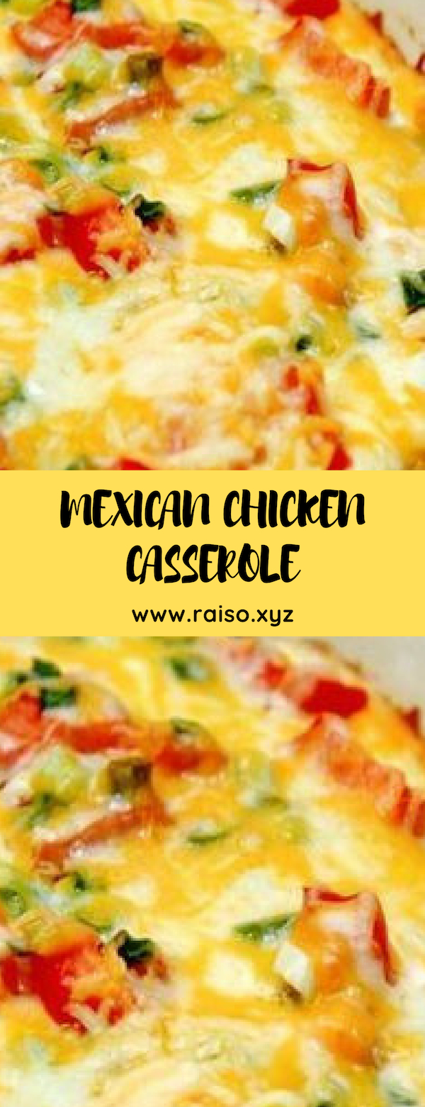 MEXICAN CHICKEN CASSEROLE #casserole #chicken