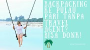 Backpacking ke Pulau Pari Tanpa Travel Agent? Bisa Donk!