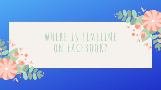 Where Is My Timeline On Facebook<br/>