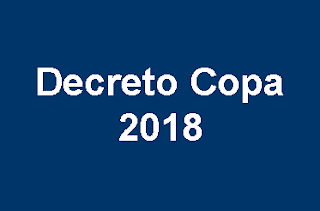 DECRETO Nº 63.461, DE 11 DE JUNHO DE 2018 - Decreto Copa do Mundo Russia 2018 - Servidores Públicos do estado de São Paulo