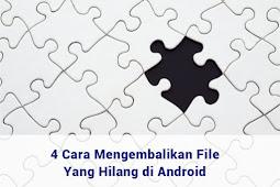 Mengembalikan File Yang Hilang di Android Dengan Aplikasi