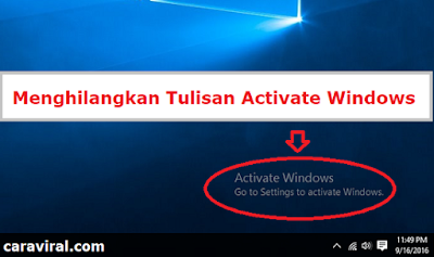 Cara menghilangkan tulisan atau watermark Activate Windows di Windows 7, Windows 8 dan Windows 10, tanpa aplikasi / software tambahan