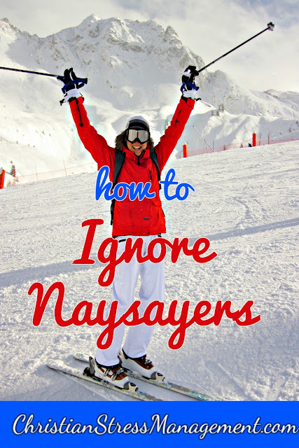 How to ignore naysayers
