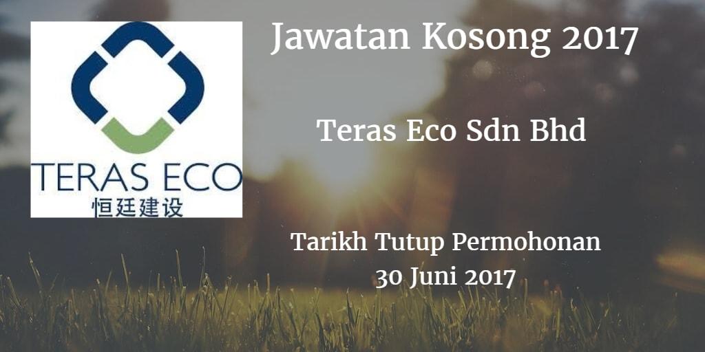 Jawatan Kosong Teras Eco Sdn Bhd 30 Juni 2017