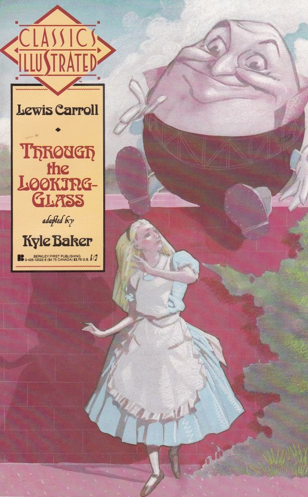 Cover to the 1990 'Classics Illustrated' comics edition of 'Through the Looking-Glass' illustrated by Kyle Baker, Alice in front of a wall looking up at Humpty Dumpty