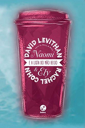 Naomi e Ely e a lista do não beijo David Levithan