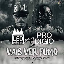 Leo Príncipe - Vais Ver Fumo (feat. Prodígio)[Download]