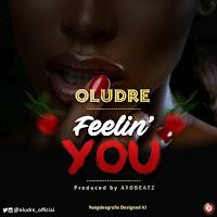 Oludre – Feeling You