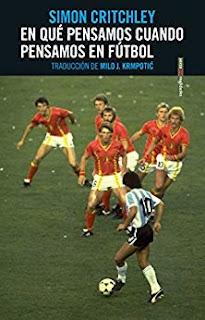 En que pensamos cuando pensamos en Futbol- Simon Critchley