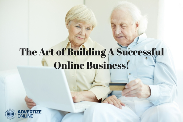 The Art of Building A Successful Online Business!