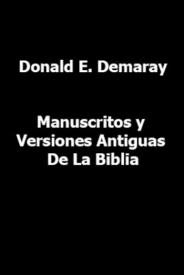Donald E. Demaray-Manuscritos y Versiones Antiguas De La Biblia-
