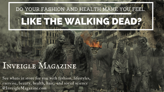 Fashion, Health, walking dead