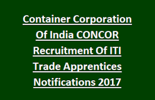 Container Corporation Of India CONCOR Recruitment Of ITI Trade Apprentices Notifications 2017