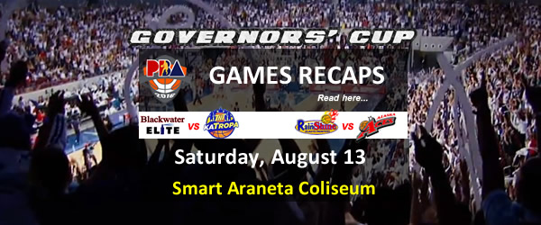 List of PBA Games Saturday August 13, 2016 @ Smart Araneta Coliseum