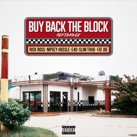 Rick Ross ft. Nipsey Hussle, Slim Thug, E-40 & Fat Joe – Buy Back The Block (Remix)