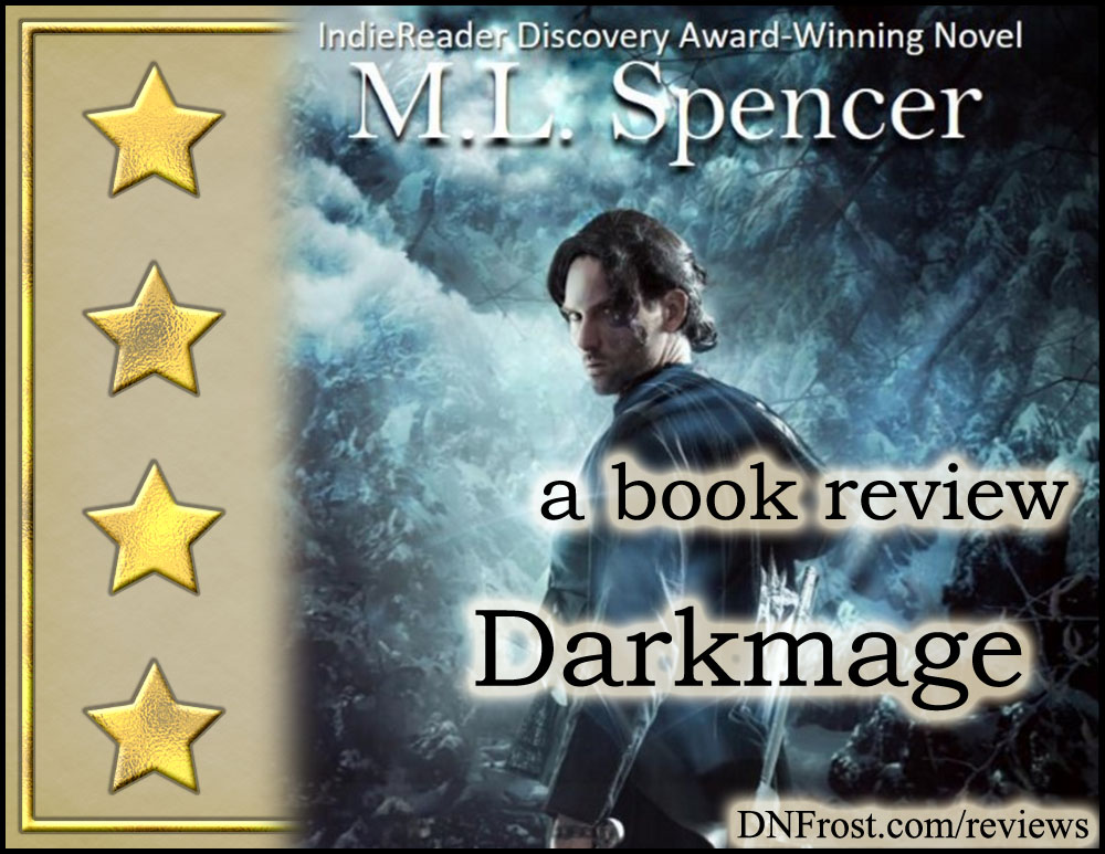 Darkmage by M.L. Spencer: a potent, savage, and unique fantasy http://www.dnfrost.com/2017/03/darkmage-by-ml-spencer-book-review.html A book review by D.N.Frost @DNFrost13 Part 4 of a series.