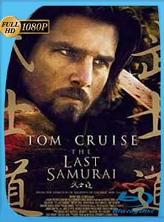 El Ultimo Samurai 2003 [1080p] Latino [GoogleDrive] DizonHD