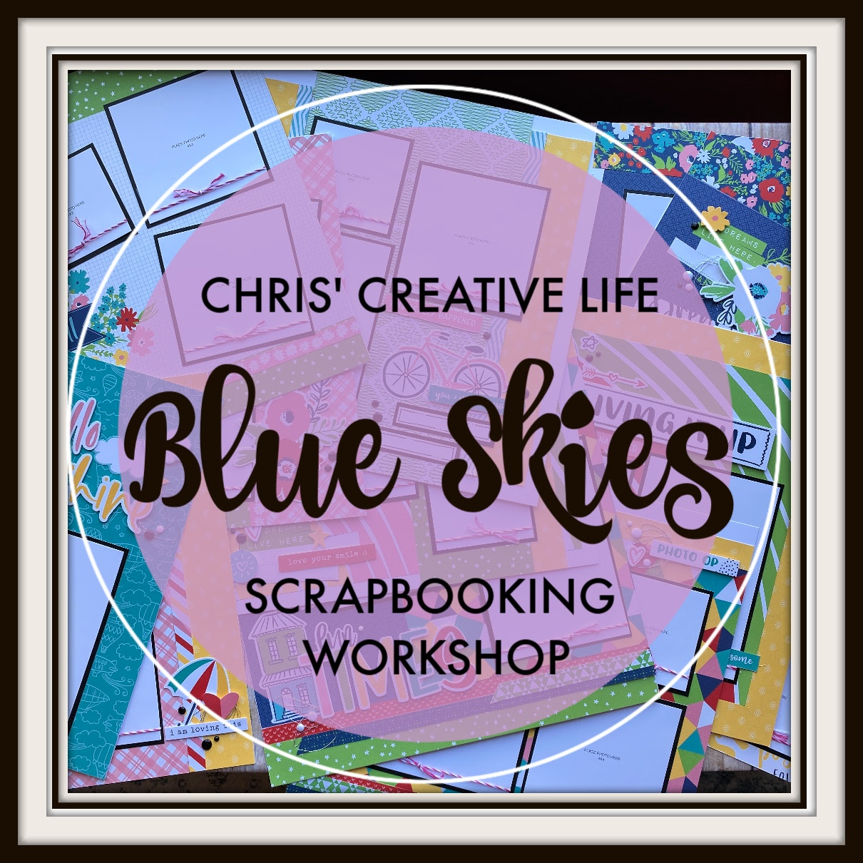 Blue Skies Scrapbooking Workshop