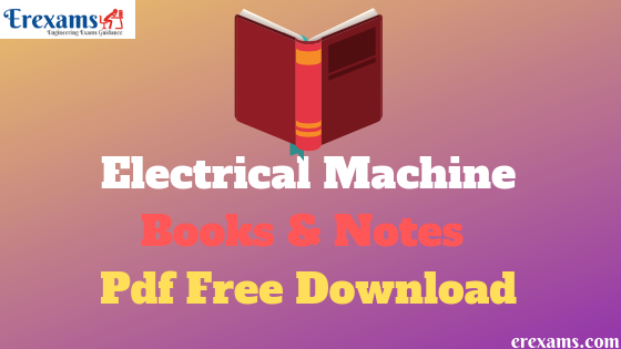 Electrical Machine Books and Notes Pdf Free Download