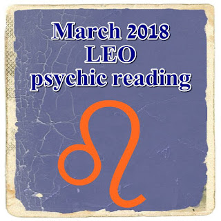 March 2018 LEO psychic reading prediction