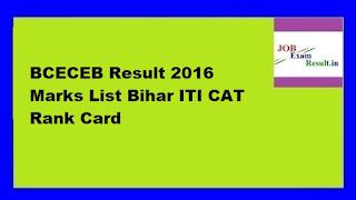BCECEB Result 2016 Marks List Bihar ITI CAT Rank Card
