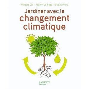 Livre jardiner avec le changement climatique for Savoir jardiner
