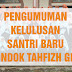 PENGUMUMAN KELULUSAN SANTRI BARU PONDOK TAHFIZH GRQ 05 JUNI 2018