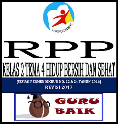 Rpp Kelas 2 Semester 1 Tema 4 Hidup Bersih Dan Sehat Kurikulum 2013 Revisi 2017