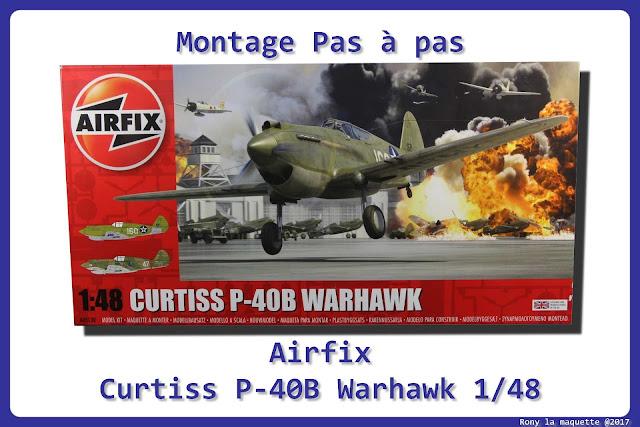 Montage pas à pas du Curtiss P-40B Warhawk d'Airfix au 1/48.
