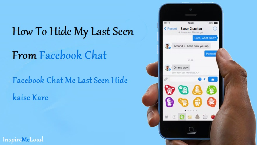 How to Hide Last Seen From Facebook Chat