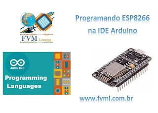 Instalando Biblioteca do Modulo ESP8266 na IDE Arduino