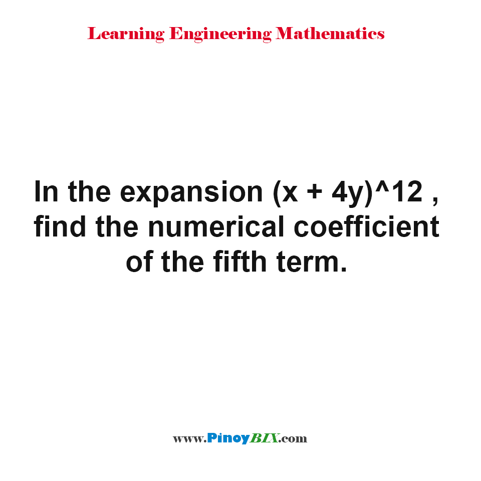 Find the numerical coefficient of the fifth term in the expansion