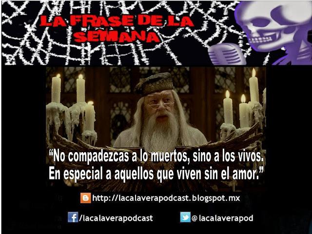 La frase de la semana, ahora de parte de Albus Percival Wulfric Brian Dumbledore personaje ficticio de la novela de Harry Potter