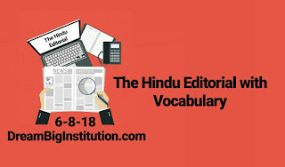 The Hindu Editorial With Important Vocabulary (6-8-18)