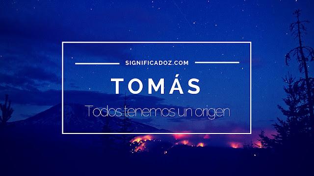 Significado y Origen del Nombre Tomas ¿Que significa?