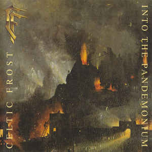 "CELTIC FROST : ""Into The Pandemonium"" 1987"