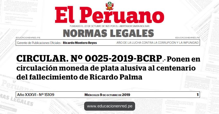 CIRCULAR Nº 0025-2019-BCRP - Ponen en circulación moneda de plata alusiva al centenario del fallecimiento de Ricardo Palma