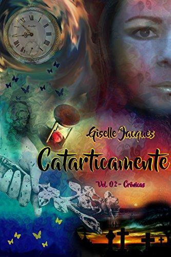 Catarticamente Vol. 2 - Crônicas Giselle Jacques