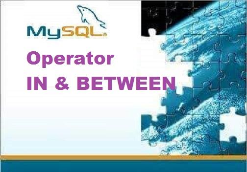 MySQL Series : Operator IN dan BETWEEN