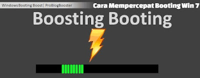 cara mempercepat booting windows 7