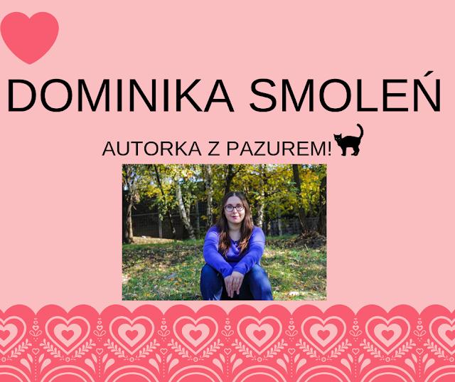 Wywiad z Dominiką Smoleń!