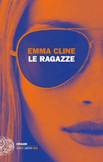 """""""Le ragazze"""" di Emma Cline – Giulio Einaudi editore"""