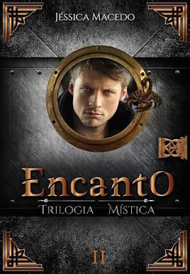 "Trilogia Mística da Jéssica Macedo, ""Encanto"""