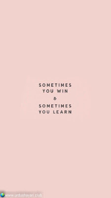 Sometimes  You Win  &  Sometimes  You Learn..!!  #motivationalquotes #inspirequotes   #quotes