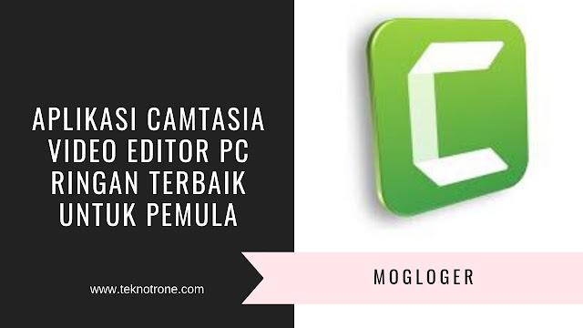 Aplikasi Camtasia, Video Editor Pc Ringan Terbaik Untuk Pemula
