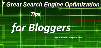 7 Great Search Engine Optimization Tips for Bloggers