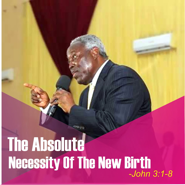 The Absolute Necessity Of The New Birth -John 3:1-8