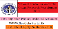 National Centre for Antarctic & Ocean Research Recruitment 2018- Engineer, Project Technical Assistant