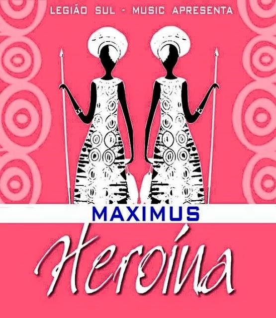 "Maximus lança a musica "" Heroína"""